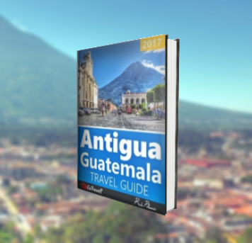 antigua guatemala travel guide